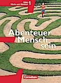 Abenteuer Mensch sein Ethik/LER Werte und Normen 5./6.  Westliche Bundesländer
