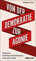 Von der Demokratie zur Agonie: Ursprung, Aufs ...