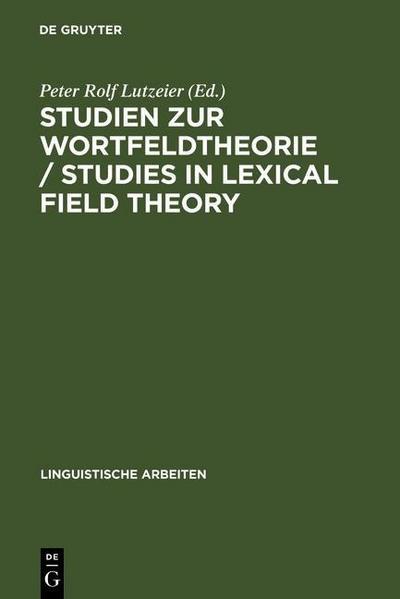 Studien zur Wortfeldtheorie / Studies in Lexical Field Theory
