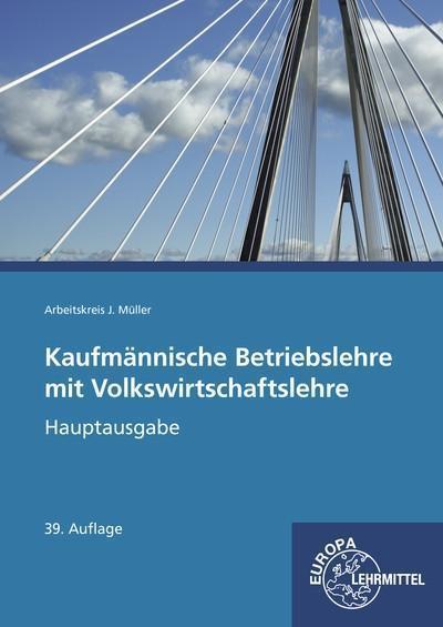Kaufmännische Betriebslehre mit Volkswirtschaftslehre: Hauptausgabe mit CD Gesetzessammlung Wirtschaft (Wirtschaftsgesetze Stand 2018)
