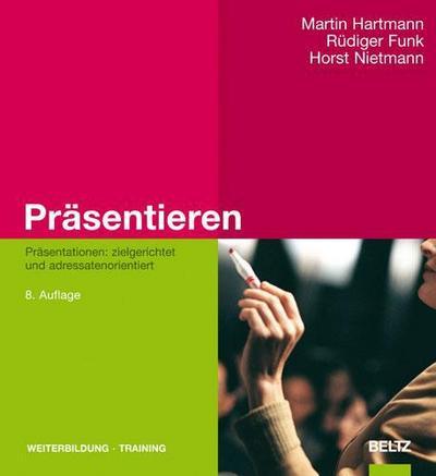 Präsentieren: Präsentationen: zielgerichtet und adressatenorientiert (Beltz Weiterbildung)