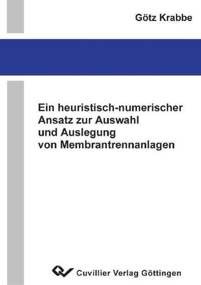 Ein heuristisch-numerischer Ansatz zur Auswahl und Auslegung von Membrantrennanlagen
