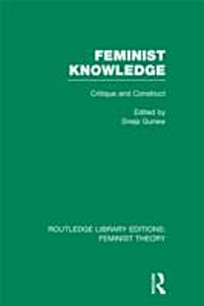 Feminist Knowledge (RLE Feminist Theory)