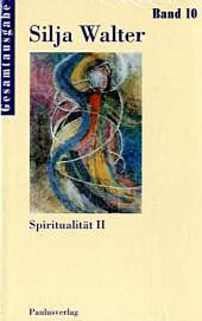 Spiritualität II - Gesamtausgabe Bd. 10