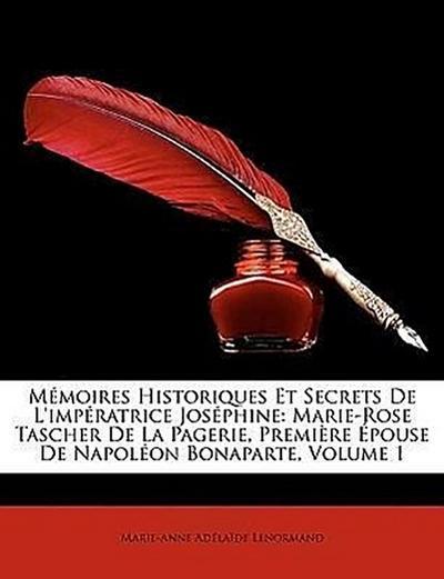 Lenormand, M: Mémoires Historiques Et Secrets De L'impératri