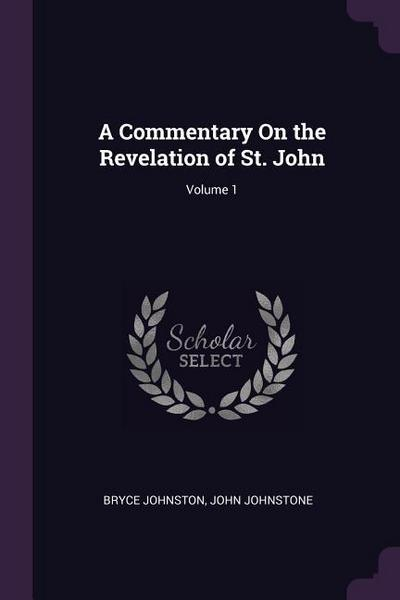 A Commentary on the Revelation of St. John; Volume 1