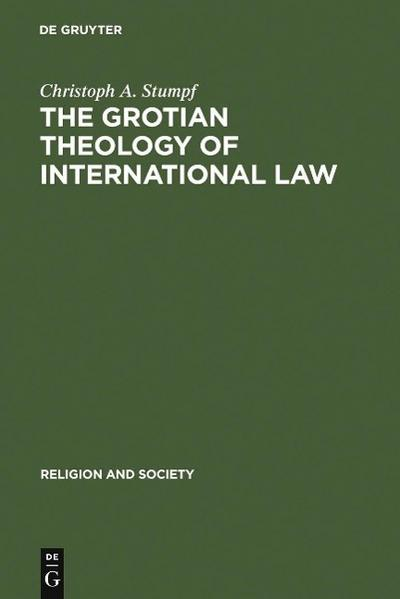 The Grotian Theology of International Law