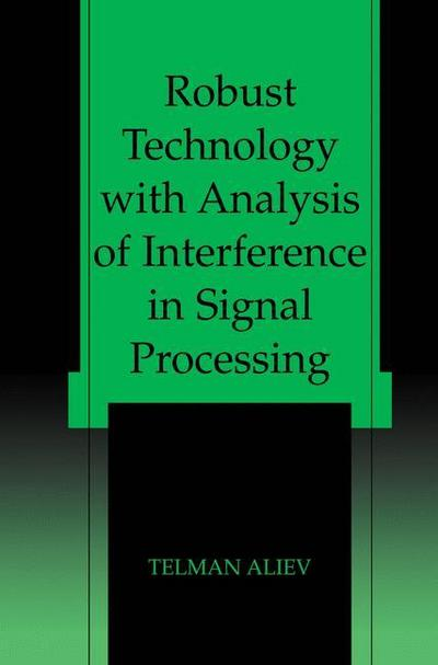 Robust Technology with Analysis of Interference in Signal Processing