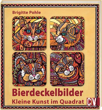 Bierdeckelbilder; Kleine Kunst im Quadrat; Deutsch; durchgeh. farbig