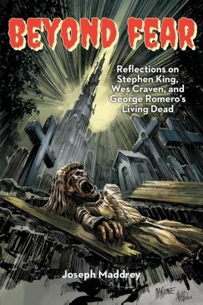 Beyond Fear Reflections on Stephen King, Wes Craven, and George Romero S Living Dead