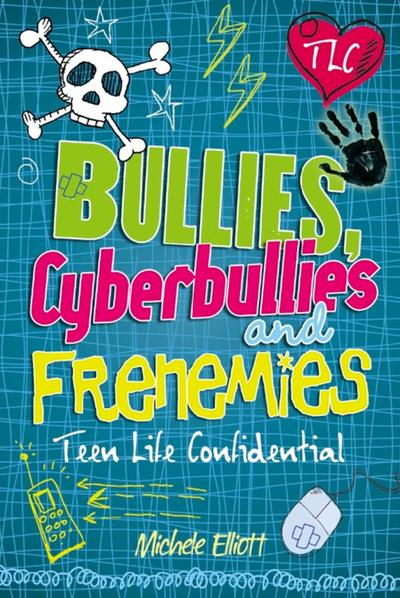 Teen Life Confidential: Bullies, Cyberbullies and Frenemies