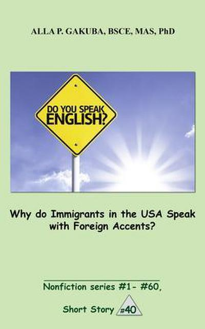 Why do Immigrants in the USA Speak with Foreign Accents?