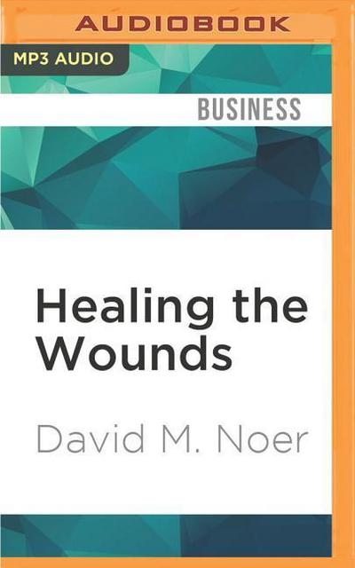 Healing the Wounds: Overcoming Layoffs and Revitalizing Organizations, Revised and Updated
