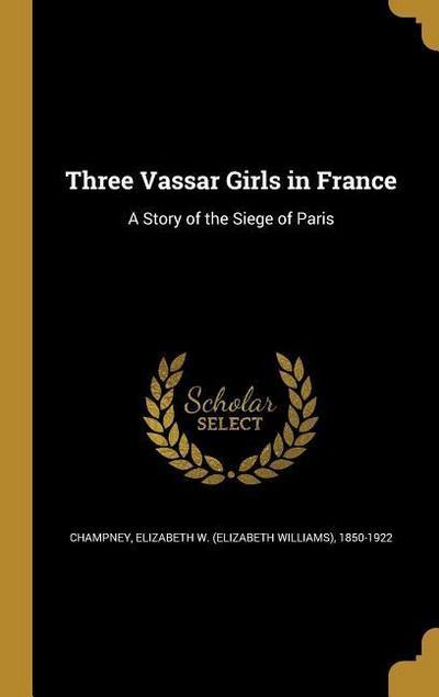 3 VASSAR GIRLS IN FRANCE