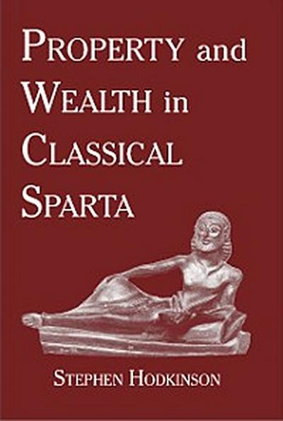 Property and Wealth in Classical Sparta