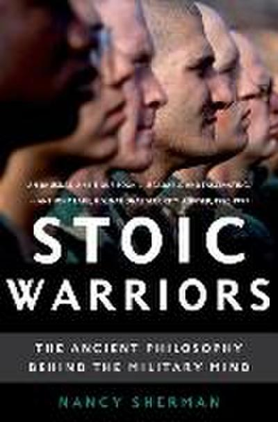Stoic Warriors: The Ancient Philosophy Behind the Military Mind