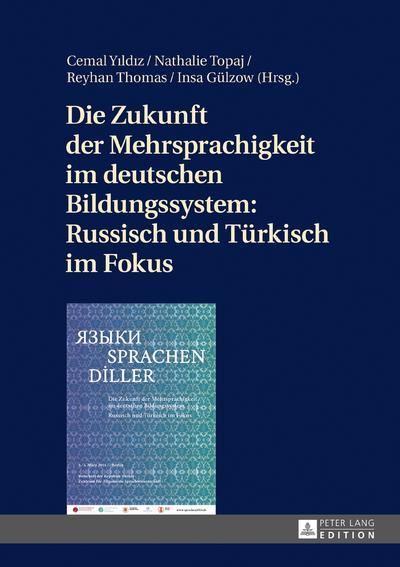 Die Zukunft der Mehrsprachigkeit im deutschen Bildungssystem: Russisch und Türkisch im Fokus