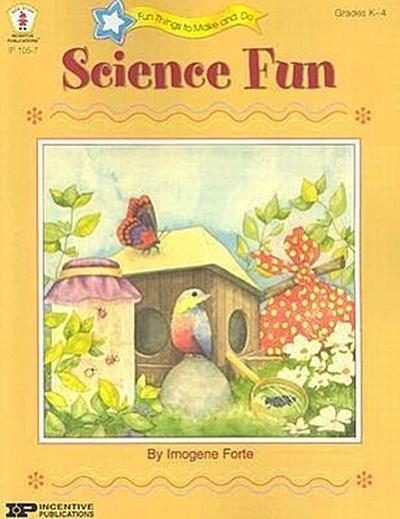 Science Fun: Investigating Exploring Experimenting