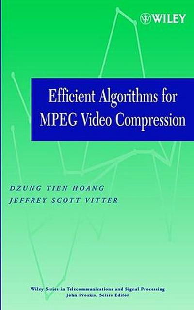 Efficient Algorithms for MPEG Video Compression (Wiley Series in Telecommunications & Signal Processing)