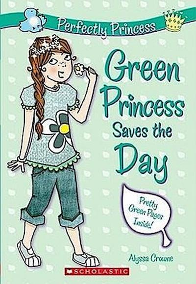 Perfectly Princess #3: Green Princess Saves the Day