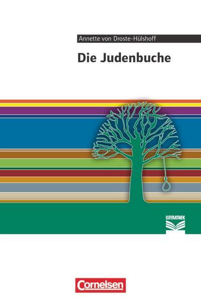 Cornelsen Literathek: Die Judenbuche: Empfohlen für das 8.-10. Schuljahr. Textausgabe. Text - Erläuterungen - Materialien