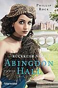 Rückkehr nach Abingdon Hall: Roman (ABINGDON  ...