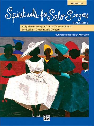 Spirituals for Solo Singers, Bk 2: 10 Spirituals for Solo Voice and Piano for Recitals, Concerts, and Contests (Medium Low Voice), Book & CD