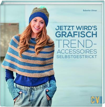 Jetzt wird's grafisch; Trend-Accessoires selbstgestrickt; Deutsch; durchgeh. vierfarbig
