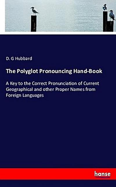 The Polyglot Pronouncing Hand-Book