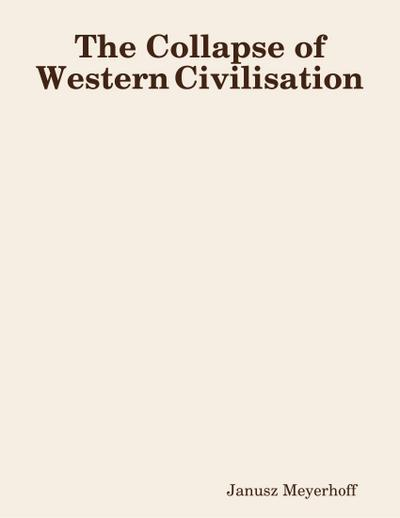 The Collapse of Western Civilisation