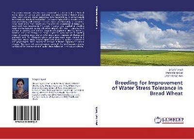Breeding for Improvement of Water Stress Tolerance in Bread Wheat
