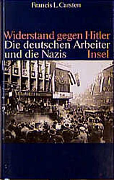Widerstand gegen Hitler: Die deutschen Arbeiter und die Nazis