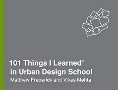 101 Things I Learned(R) in Urban Design School