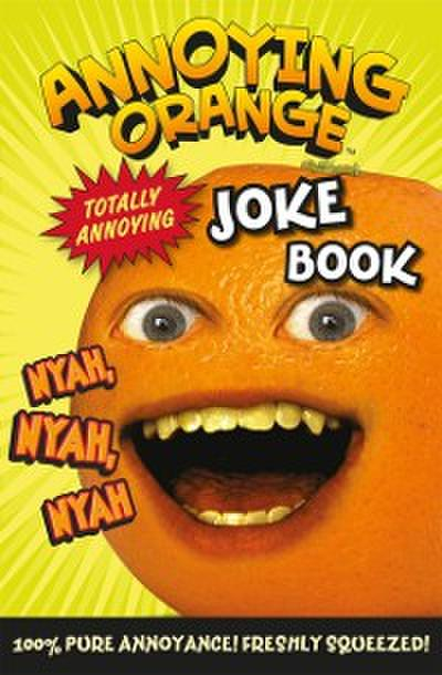 Annoying Orange Totally Annoying Joke Book