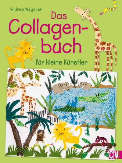 Das Collagenbuch für kleine Künstler; Deutsch; durchgeh. vierfarbig
