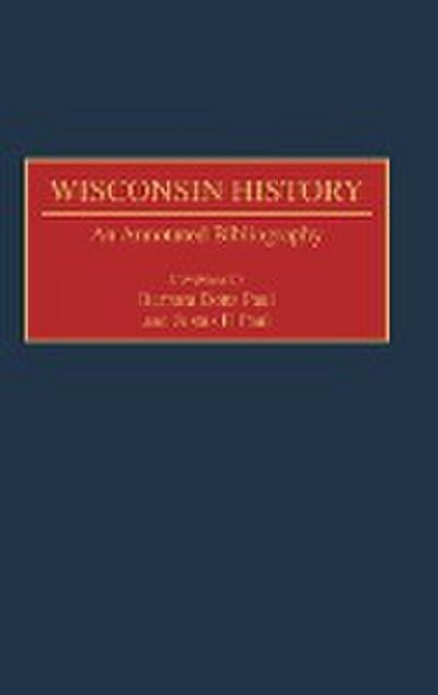 Wisconsin History: An Annotated Bibliography