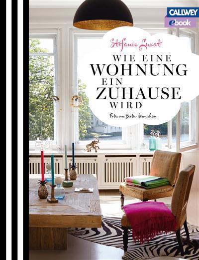 Wie eine Wohnung ein Zuhause wird - eBook