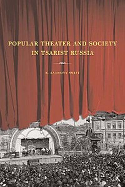 Popular Theater and Society in Tsarist Russia