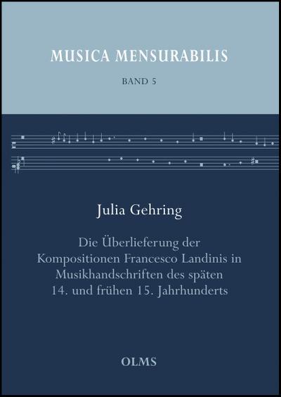 Die Überlieferung der Kompositionen Francesco Landinis in Musikhandschriften des späten 14. und frühen 15. Jahrhunderts