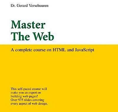 Master the Web: A Complete Course on HTML and JavaScript