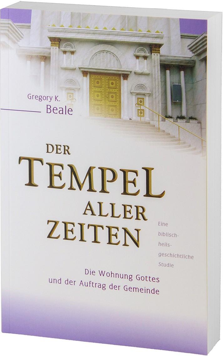 Der Tempel aller Zeiten   Gregory K. Beale    9783935558952