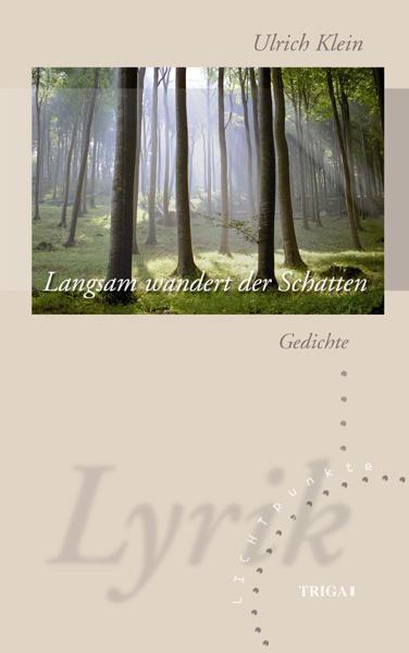 Langsam wandert der Schatten Ulrich Klein