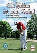 Gut golfen ist kein Zufall; Effektives Traini ...