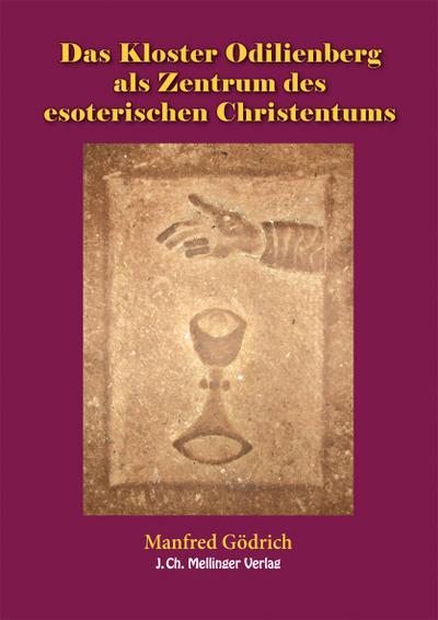 Das Kloster Odilienberg als Zentrum des esoterischen Christentums