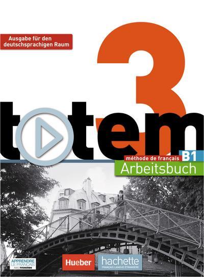 totem 3 – Ausgabe für den deutschsprachigen Raum: Arbeitsbuch mit Audio-CD und Lösungsheft