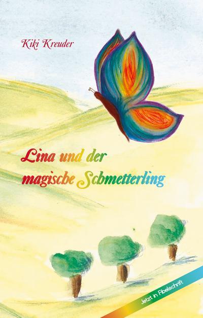 Lina und der magische Schmetterling - Buchstaben Lesen lernen,Abenteuer, Mut, Magie, Suche, Freundschaft, Tiere, Streit, Hexe
