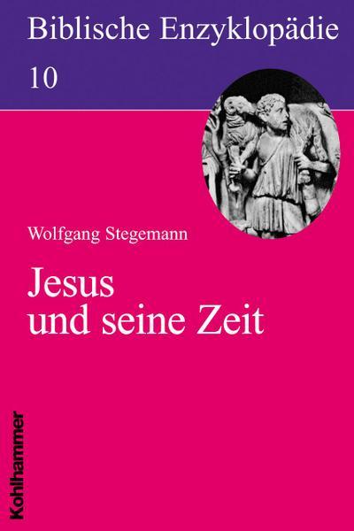Biblische Enzyklopädie: Jesus und seine Zeit (Biblische Enzyklopadie)
