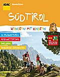 ADAC Wandern mit Kindern Südtirol; Wanderführ ...