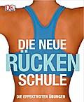 Die neue Rückenschule; Die effektivsten Übungen; Deutsch; ca. 500 farbige Abbildungen