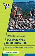Mit Kindern unterwegs – Schwarzwald Nord und Mitte; Die besten Ausflüge für die ganze Familie; Deutsch; farbige Abbildungen